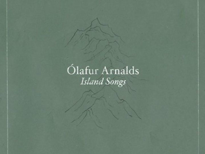 LP tip: ólafur Arnalds: Island Songs